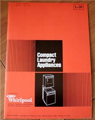 Whirlpool Compact Laundry Appliances L-31, Part No. 602261 (Whirlpool Corporation, Service Training Department) front-209169