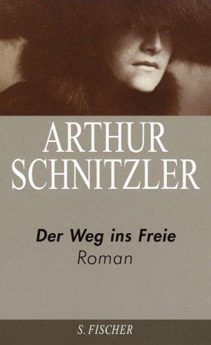 Arthur Schnitzler. Ausgewählte Werke in acht Bänden: Der Weg ins Freie: Roman