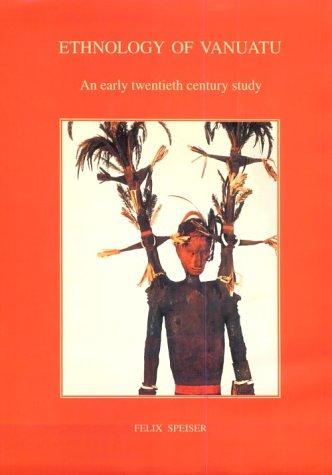 Ethnology Of Vanuatu : An Early Twentieth Century Study