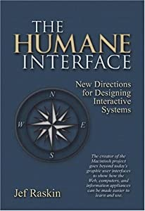 Jef Raskin: The Humane Interface - New Directions for Designing Interactive Systems