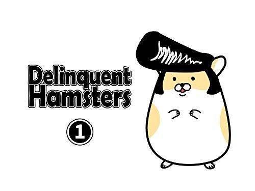 Delinquent Hamsters - Season 1