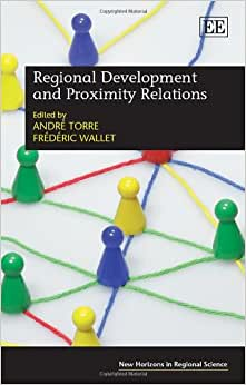 Regional Development And Proximity Relations (New Horizons In Regional Science Series)