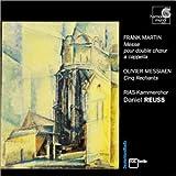 echange, troc Daniel Reuss, RIAS-Kammerchor - Frank Martin - Messe pour double choeur a cappella / Messiaen - Cinq Rechants