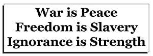 Amazon.com: War is peace, Freedom is slavery, Ignorance is ... War Is Peace Freedom Is Slavery Ignorance Is Strength
