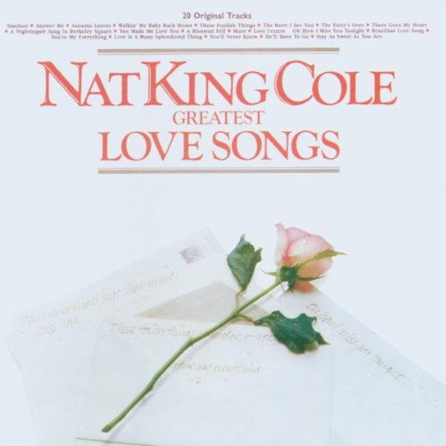 Nat King Cole - Greatest Love Songs - Zortam Music