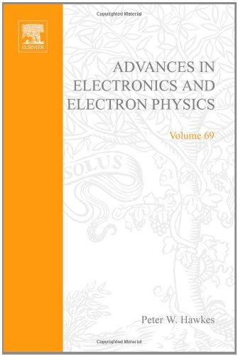 Adv Electronics Electron Physics V69, Volume 69 (Advances In Imaging And Electron Physics)