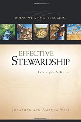 Effective Stewardship Participant's Guide: Doing What Matters Most