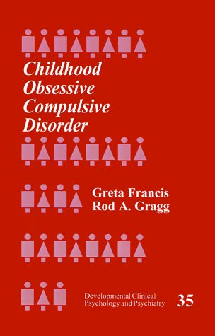 Childhood Obsessive Compulsive Disorder (Developmental Clinical Psychology and Psychiatry)