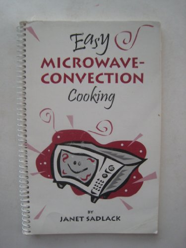Easy Microwave-Convection Cooking
