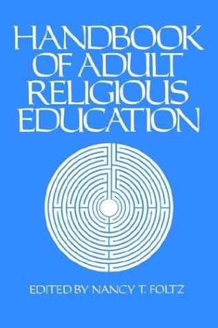 HANDBOOK OF ADULT RELIGIOUS EDUCATION (Religion Education Press Handbook)
