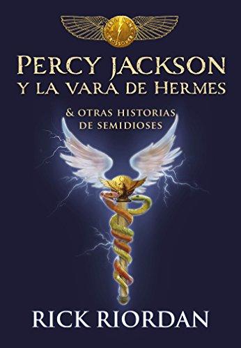 Percy Jackson y la vara de Hermes... y otras historias de semidioses / The Demigod Diaries (Los heroes del Olimpo / The Heroes of Olympus)  [Riordan, Rick] (Tapa Dura)