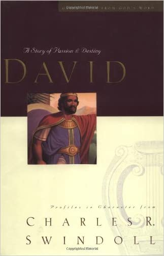 David: A Man of Passion & Destiny (Great Lives from God's Words, Volume 1) written by Charles R. Swindoll