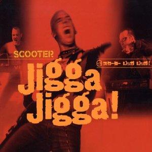 Scooter - Jigga Jigga - Zortam Music