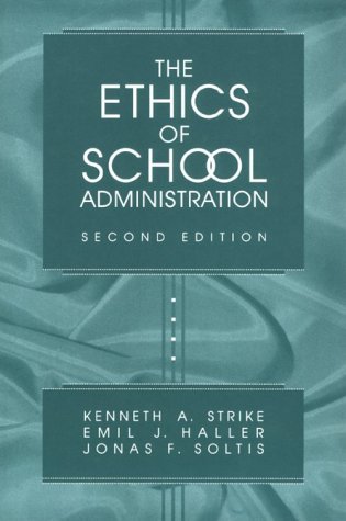 The Ethics of School Administration (Practitioner Inquiry)