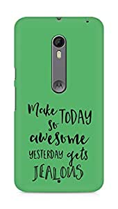 AMEZ make today so awesome yesterday gets jealous Back Cover For Motorola Moto X Style