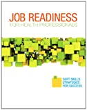 img - for Job Readiness for Health Professionals: Soft Skills Strategies for Success, 1e book / textbook / text book