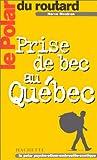 echange, troc Hervé Mestron - Le Polar du Routard : Prise de bec au Québec