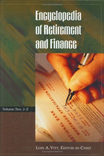 Encyclopedia Of Retirement And Finance Volume Two J-Z
