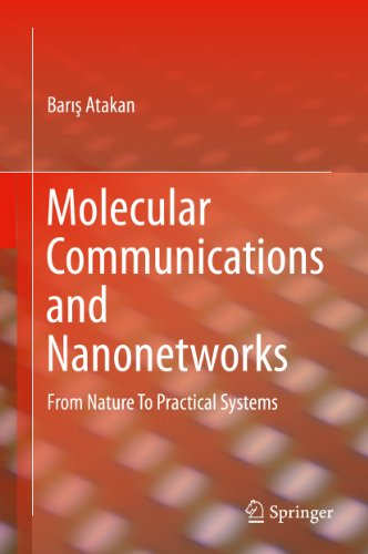 Molecular Communications And Nanonetworks: From Nature To Practical Systems