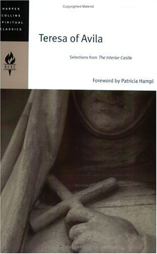 Teresa of Avila: Selections from The Interior Castle (HarperCollins Spiritual Classics), HARPERCOLLINS SPIRITUAL CLASSICS