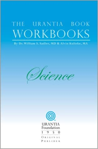 The Urantia Book Workbooks: Volume II - Science written by Alvin Kulieke