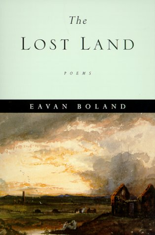 the appeal of eavan bolands poetry Eavan boland's poems appeal to me because her insights into life are reflective  and thought-provoking (rephrase this: eavan boland's poetry.