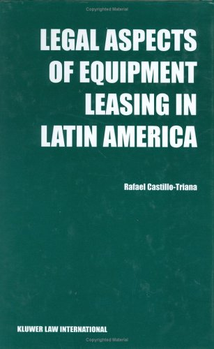 Legal Aspects of Equipment Leasing in Latin America:A Financial Tool for Business in Latin America