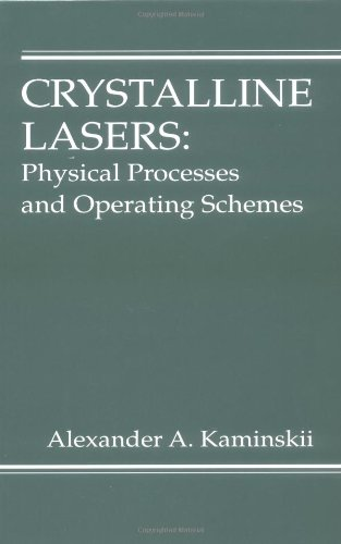 Crystalline Lasers: Physical Processes And Operating Schemes (Laser & Optical Science & Technology)