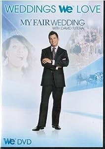 Weddings WE Love: My Fair Wedding