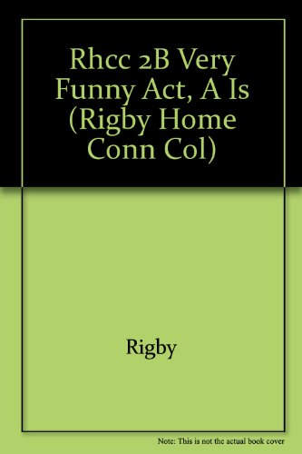 Rhcc 2b Very Funny ACT, A is (Rigby Home Conn Col)