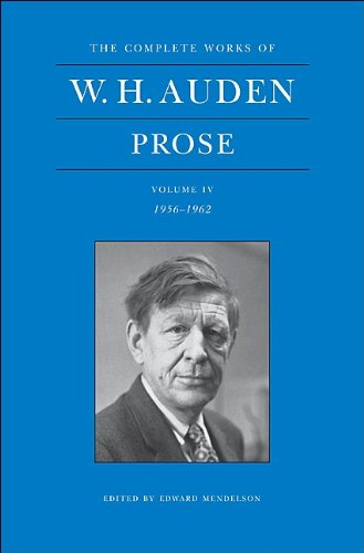 The Complete Works of W. H. Auden: Prose: Volume IV, 1956-1962