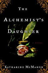 The Alchemist&#39;s Daughter