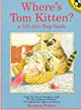 Where's Tom Kitten?: A Lift-the-flap Book (Picture Puffin) (0140552545) by Potter, Beatrix