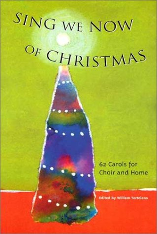 Sing We Now of Christmas: 62 Carols for Choir and Home/G5103