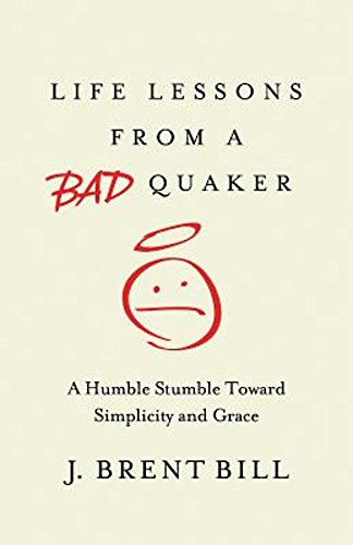 life-lessons-from-a-bad-quaker-a-humble-stumble-toward-simplicity-and-grace
