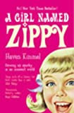 A Girl Named Zippy: A Small-town Seventies Childhood (0091892406) by Kimmel, Haven