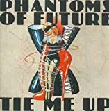 Phantoms of Future Tie Me Up