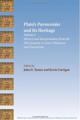 Plato's Parmenides and Its Heritage: Volume I: History and Interpretation from the Old Academy to Later Platonism and Gnosticism: 1 (Society of ... from the Greco-Roman World Supplements)