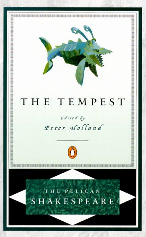 The Tempest (The Pelican Shakespeare)
