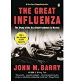 Great Influenza, The : The Epic Story of the Deadliest Plague In History