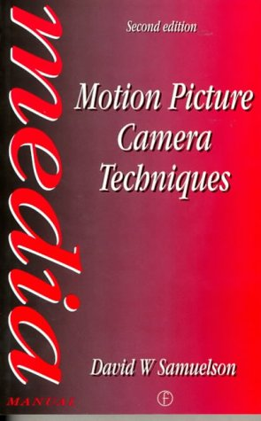 Motion Picture Camera Techniques, Second Edition (Media Manuals)