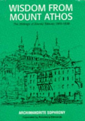 Wisdom from Mount Athos: The Writings of Staretz Silouan, SILUAN, A. SOPHUNEY,  SOFRONII