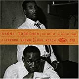 Songtexte von Clifford Brown & Max Roach - Alone Together: The Best of the Mercury Years