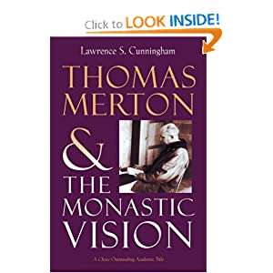 Thomas Merton and the Monastic Vision Lawrence Cunningham