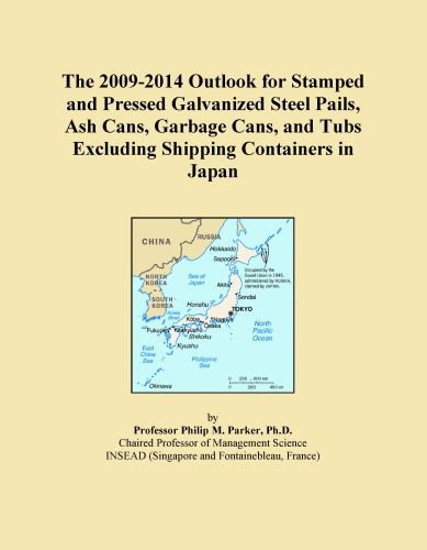 The 2009-2014 Outlook for Stamped and Pressed Galvanized Steel Pails, Ash Cans, Garbage Cans, and Tubs Excluding Shipping Containers in Japan Icon Group International