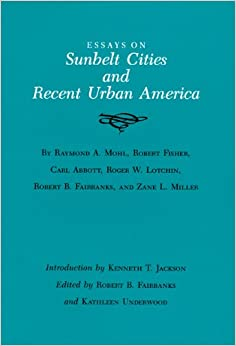 essays on sunbelt cities and recent urban america Read the full-text online edition of essays on sunbelt cities and recent urban america essays on sunbelt cities and recent urban sunbelt: essays on.