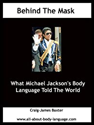Michael Jackson (Behind The Mask: What Michael Jackson's Body Language Told The World)