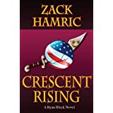Crescent Rising (Ryan Black Thriller Book 1) ~ Zack Hamric