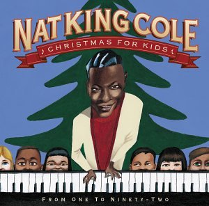 Nat King Cole - Christmas for Kids: From One to Ninety Two - Zortam Music