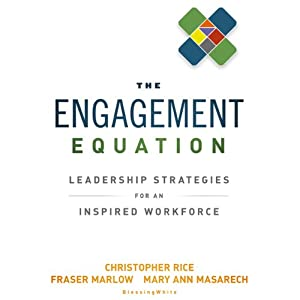 The Engagement Equation: Leadership Strategies for an Inspired Workforce | [Christopher Rice, Fraser Marlow]